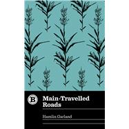 Main-travelled Roads by Garland, Hamlin, 9781948742030