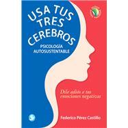 Usa tus tres cerebros by Castillo, Federico Pérez, 9786079472030