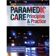 Paramedic Care Principles & Practice, Volume 1 by Bledsoe, Bryan E.; Porter, Robert S.; Cherry, Richard A., MS, EMT-P, 9780134572031