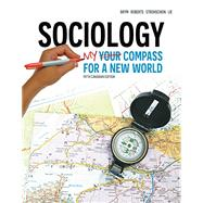 Sociology: Your Compass for a New World, 5th Edition by Brym/Roberts /Strohschein/Lie, 9780176532031