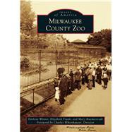 Milwaukee County Zoo by Winter, Darlene; Frank, Elizabeth; Kazmierczak, Mary; Wikenhauser, Charles, 9781467112031