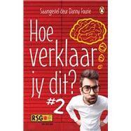 Hoe Verklaar Jy Dit? by Fourie, Danny, 9781776092031