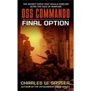 Oss Commando: Final Option by Sasser, Charles, 9780061752032