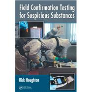 Field Confirmation Testing for Suspicious Substances by Houghton; Rick, 9781138112032