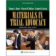 Materials in Trial Advocacy Problems and Cases by Mauet, Thomas A.; Wolfson, Warren D.; Easton, Steve, 9781454852032