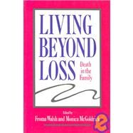 Living Beyond Loss : Death in the Family by Walsh, 9780393702033