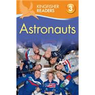 Kingfisher Readers L3: Astronauts by Wilson, Hannah, 9780753472033