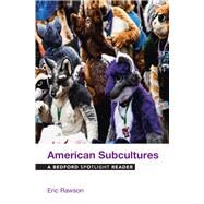 American Subcultures A Bedford Spotlight Reader by Rawson, Eric, 9781319062033
