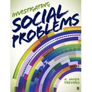 Investigating Social Problems by Trevino, A. Javier; Bauchspies, Wenda K.; Bell, Michael M.; Borer, Michael Ian; Coughlan, Ryan W., 9781452242033