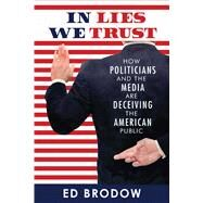 In Lies We Trust by Brodow, Ed, 9781682612033