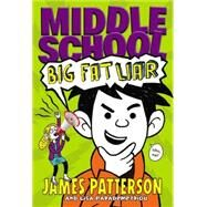Middle School: Big Fat Liar by Patterson, James; Papademetriou, Lisa; Swaab, Neil, 9780316322034