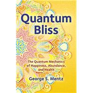 Quantum Bliss by Mentz, George S., 9781785352034