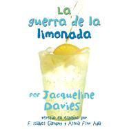 La guerra de la limonada/ The Lemonade War by Davies, Jacqueline; Campoy, F. Isabel; Ada, Alma Flor, 9780544252035