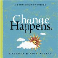 Change Happens by Petras, Kathryn; Petras, Ross, 9781523502035