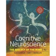 Cognitive Neuroscience: The Biology of the Mind by Michael Gazzaniga (Author, University of California, Santa Barbara), Richard B. Ivry (Author, University of California, Berkeley), George R. Mangun (Author, University of California, Davis), 9780393912036