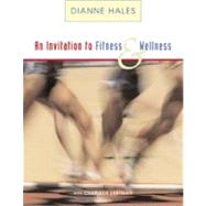 An Invitation to Fitness and Wellness (with Personal Daily Log and InfoTrac) by Hales, Dianne, 9780534582036