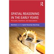 Spatial Reasoning in the Early Years: Principles, Assertions, and Speculations by Davis; Brent, 9781138792036