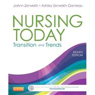 Nursing Today: Transition and Trends by Zerwekh, Joann, RN; Garneau, Ashley Zerwekh, Ph.D., RN, 9781455732036