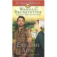 The English Son by Brunstetter, Wanda E.; Brunstetter, Jean, 9781634092036