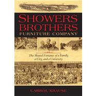 Showers Brothers Furniture Company by Krause, Carrol, 9780253002037