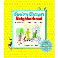 Curious George's Neighborhood Curious George LTF BRDBK Binding: Hardcover Publisher: Houghton Mifflin Harcourt Publish Date: 2004/05/25 Synopsis: Curious George explores his neighborhood in a story with lift-the-flap illustrations that also introduce basic concepts