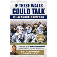 Milwaukee Brewers by Schroeder, Bill; Olson, Drew (CON); Uecker, Bob; Counsell, Craig, 9781629372037