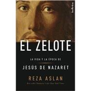 El Zelote / Zealot: La vida y la epoca de Jesus de Nazaret by Aslan, Reza; Fizsbein, Varda, 9788415732037
