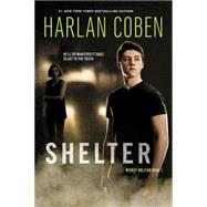Shelter : A Mickey Bolitar Novel by Coben, Harlan, 9780142422038
