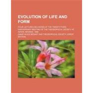 Evolution of Life and Form by Besant, Annie Wood; Society, Theosophical, 9780217832038