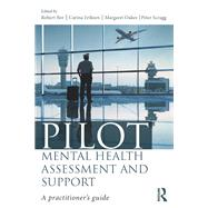 Pilot Mental Health Assessment and Support: A Practitioner's Guide by Bor; Robert, 9781138222038