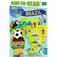 Living in . . . Brazil by Perkins, Chloe; Woolley, Tom, 9781481452038