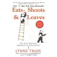 Eats, Shoots and Leaves : The Zero Tolerance Approach to Punctuation by Truss, Lynne, 9781592402038