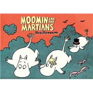 Moomin and the Martians by Jansson, Tove, 9781770462038