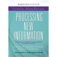Processing New Information by Sahadeo-Turner, Tzeporaw; Marzano, Robert J.; Bryant, Gwendolyn L. (CON); Harmon, Kelly (CON), 9781941112038