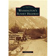 Washington's Sunset Highway by Flood, Chuck, 9781467132039