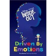 Inside Out Driven by Emotions by Disney Book Group; Disney Storybook Art Team, 9781484722039
