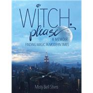 Witch, Please by Stiers, Misty Bell, 9781948062039