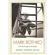 Mark Rothko by Cohen-Solal, Annie, 9780300182040