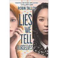 Lies We Tell Ourselves by Talley, Robin, 9780373212040