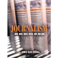 Journalism : Who, What, When, Where, Why...
