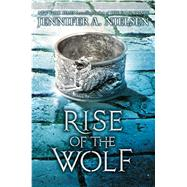 Rise of the Wolf (Mark of the Thief #2) by Nielsen, Jennifer A., 9780545562041