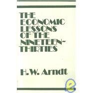 Economic Lessons of the 1930s by Arndt,H. W., 9780714612041