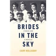 Brides in the Sky by Holladay, Cary, 9780804012041