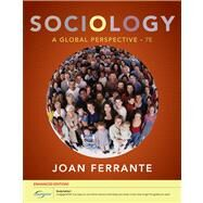 Sociology A Global Perspective, Enhanced by Ferrante, Joan, 9780840032041