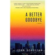 A Better Goodbye by Schulian, John, 9781440592041