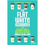 The Flat White Economy by Mcwilliams, Douglas, 9781468312041