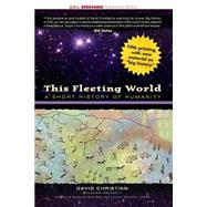 This Fleeting World: A Short History of Humanity by Christian, David, 9781933782041