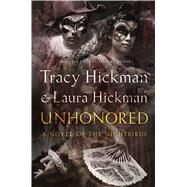 Unhonored Book Two of The Nightbirds by Hickman, Tracy; Hickman, Laura, 9780765332042