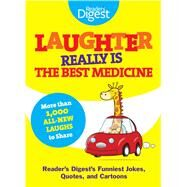 Laughter Really Is the Best Medicine: Reader's Digest's Funniest Jokes, Quotes, and Cartoons by Reader's Digest, 9781606522042