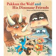 Pakkun the Wolf and His Dinosaur Friends by Kimura, Yasuko, 9781940842042
